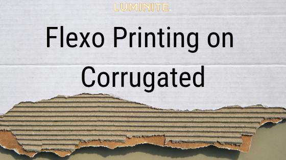Flexo Printing on Corrugated